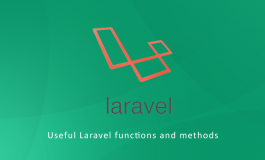 Useful Laravel functions and methods, Part-1