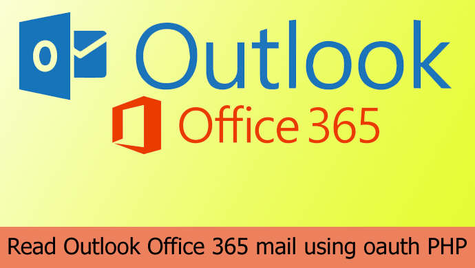 How to get/read Outlook Office 365 mail using oauth PHP