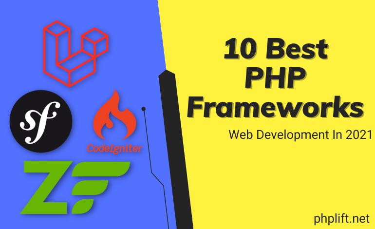 10 Best PHP Frameworks For Web Development In 2021